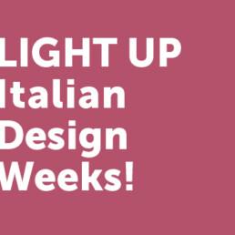 Light up itanian design weeks!
